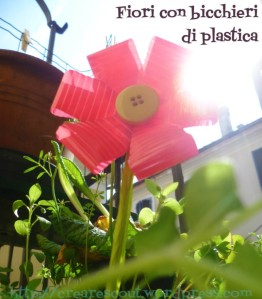 fiori riciclo bicchieri di plastica